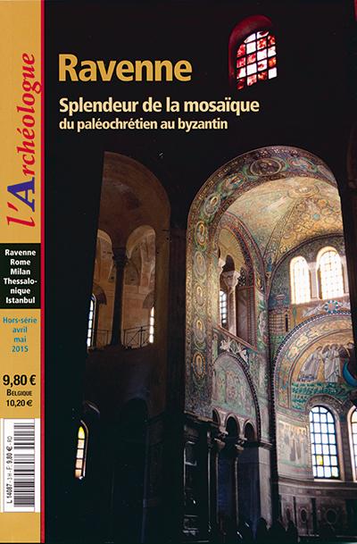 Ravenne : Splendeur de la mosaïque du paléochrétien au byzantin