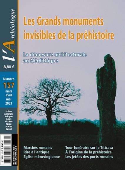 L'Archéologue - Numéro 157- Les grands monuments invisibles de la Préhistoire - La démesure architecturale au Néolithique